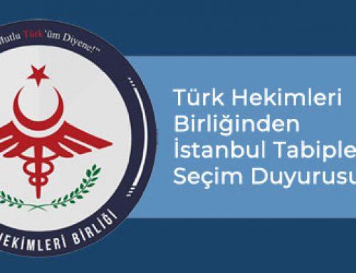 Türk Hekimleri Birliğinden İstanbul Tabipler Odası Seçim Duyurusu